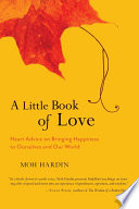 A Little Book Of Love : but a way of being present with ourselves...