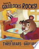 Believe Me  Goldilocks Rocks  Book PDF