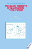 Rare Earth Elements In Groundwater Flow Systems book