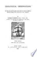 Charles Darwin s Works  Geological observations on the volcanic islands and parts of South America