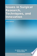 Issues In Surgical Research Techniques And Innovation 2012 Edition book