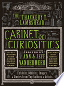The Thackery T  Lambshead Cabinet of Curiosities