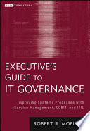 Executive's Guide To IT Governance : where a tremendous amount of importance is being...