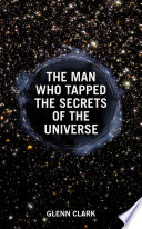The Man Who Tapped the Secrets of the Universe Book PDF