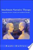 Attachment Narrative Therapy Provides A New Approach To Working