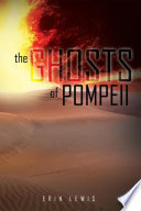 The Ghost Of Pompeii : has lived in a dozen different towns in...