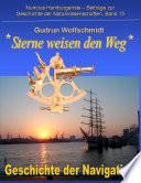 Sterne Weisen Den Weg - Geschichte Der Navigation