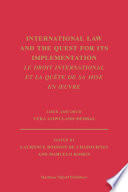 International Law And The Quest For Its Implementation Le Droit International Et La Qu Te De Sa Mise En Oeuvre