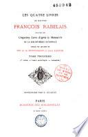 Les quatre livres de maistre Fran  ois Rabelais suivis du Manuscrit du cinqui  me livre
