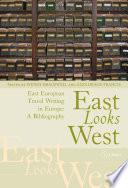 A Bibliography Of East European Travel Writing On Europe