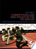 Competition Law and Policy in the EC and UK