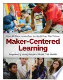 Maker Centered Learning