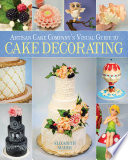 Artisan Cake Company s Visual Guide to Cake Decorating