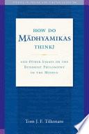 How Do Madhyamikas Think