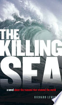 The Killing Sea : by the destruction left in the wake...
