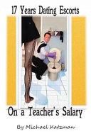 17 Years Dating Escorts on a Teacher's Salary
