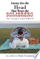 uneasy lies the head that wears the sombrero