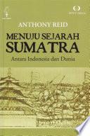 Menuju Sejarah Sumatra