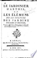 Le jardinier d Artois  ou Les   l  mens de la culture des jardins potagers et fruitiers