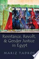 Resistance  Revolt  and Gender Justice in Egypt