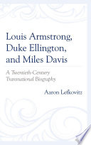 Louis Armstrong, Duke Ellington, and Miles Davis