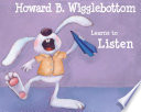 Howard B  Wigglebottom Learns to Listen