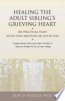 Healing the Adult Sibling s Grieving Heart