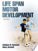 Life Span Motor Development 6th Edition