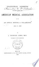 Inaugural Address Delivered Before the American Medical Association at Its 27th Annual Meeting in Philadelphia