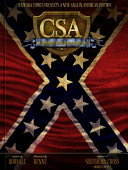 CSA Confederate States Of America : if the confederacy had won the...