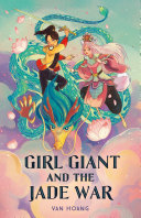 Girl Giant and the Jade War Book PDF