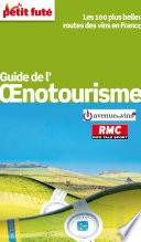 Guide de l'oenotourisme en France 2015 Petit Futé (avec cartes, photos + avis des lecteurs)