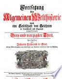 Uebersetzung der Algemeinen Welthistorie die in Engeland durch eine Geselschaft von Gelehrten ausgefertiget worden