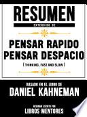 Resumen Extendido De Pensar Rapido Pensar Despacio Thinking Fast And Slow Basado En El Libro De Daniel Kahneman