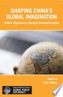 Shaping China   s Global Imagination