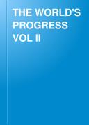 THE WORLD S PROGRESS VOL II