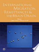 International Migration  Remittances  and the Brain Drain