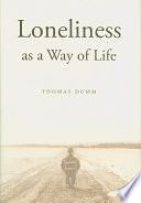 Loneliness as a Way of Life His Inquiry Documented In This Book