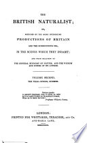 The British Naturalist  Or  Sketches of the More Interesting Productions of Britain and the Surrounding Sea