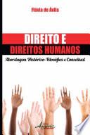 Direito e Direitos Humanos: Abordagem Histórico-Filosófica e Conceitual