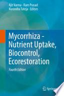 Mycorrhiza   Nutrient Uptake  Biocontrol  Ecorestoration