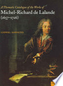 A Thematic Catalogue of the Works of Michel-Richard de Lalande (1657-1726)