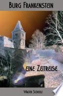 Burg Frankenstein   eine Zeitreise