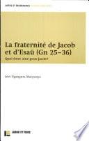 La fraternité de Jacob et d'Esaü (Gn 25-36)