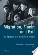 Migration, Flucht und Exil im Spiegel der Sozialen Arbeit