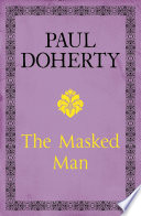 The Masked Man : of the bastille to head an investigation to...