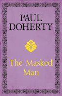 The Masked Man : of the bastille to head an...