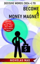 Decisive Words 1824 To Become A Money Magnet