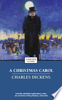 A Christmas Carol : ebenezer scrooge, and the ghosts who...
