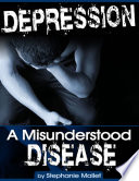 Depression   A Misunderstood Disease